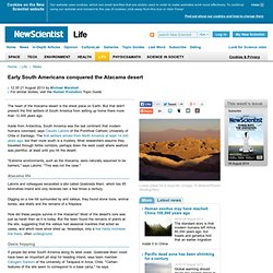 Early South Americans conquered the Atacama desert - life - 21 August 2013