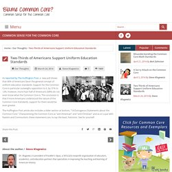 Two-Thirds of Americans Support Uniform Education Standards - Blame Common Core?Blame Common Core?