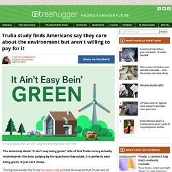 Trulia study finds Americans say they care about the environment but aren't willing to pay for it