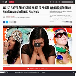 Watch Native Americans React to People Wearing Offensive Headdresses to Music Festivals