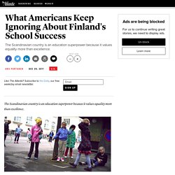 What Americans Keep Ignoring About Finland's School Success