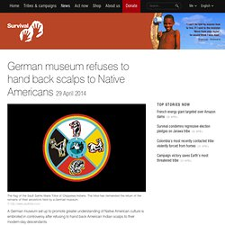 German museum refuses to hand back scalps to Native Americans