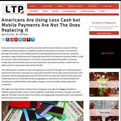 Americans Are Using Less Cash but Mobile Payments Are Not The Ones Replacing It