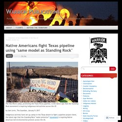 Native Americans fight Texas pipeline using 'same model as Standing Rock'