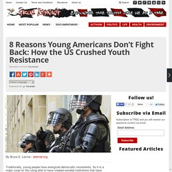 8 Reasons Young Americans Don't Fight Back: How the US Crushed Youth Resistance