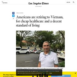 Americans are retiring to Vietnam. Here's why