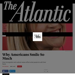 Why Do Americans Smile So Much? - The Atlantic