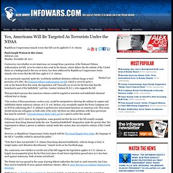 » Yes, Americans Will Be Targeted As Terrorists Under the NDAA Alex Jones