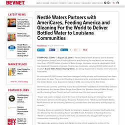 Nestlé Waters Partners with AmeriCares, Feeding America and Gleaning For the World to Deliver Bottled Water to Louisiana Communities - BevNET.com