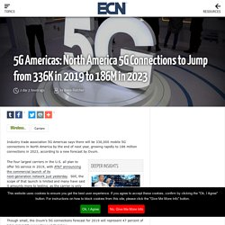 5G Americas: North America 5G Connections to Jump from 336K in 2019 to 186M in 2023