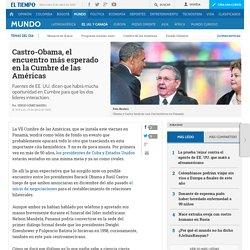 Cumbre de las Américas Panamá: expectativa por encuentro Castro-Obama - EE. UU. y Canadá