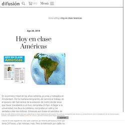 Hoy en clase Américas - Prensa hispanoamericana en clase de español