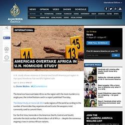 Americas overtake Africa in U.N. homicide study