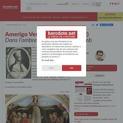 Amerigo Vespucci (1454 - 1512) - Dans lombre de Christophe Colomb