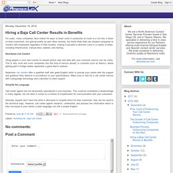 Hiring a Baja Call Center Results in Benefits