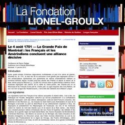 Le 4 août 1701 — La Grande Paix de Montréal : les Français et les Amérindiens concluent une alliance décisive - La Fondation Lionel-Groulx