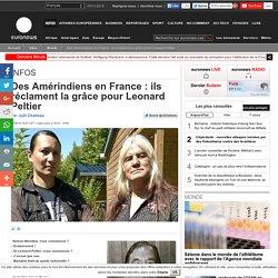 Des Amérindiens en France: ils réclament la grâce pour Leonard Peltier