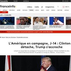 L'Amérique en campagne, J-14: Clinton se détache, Trump s'accroche