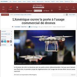 L'Amérique ouvre la porte à l'usage commercial de drones