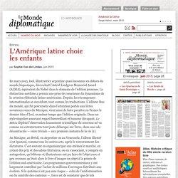 L'Amérique latine choie les enfants, par Sophie Van der Linden (Le Monde diplomatique, juin 2015)