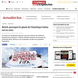 Brésil: pourquoi le géant de l'Amérique latine est en crise
