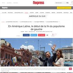 En Amérique Latine, le début de la fin du populisme de gauche