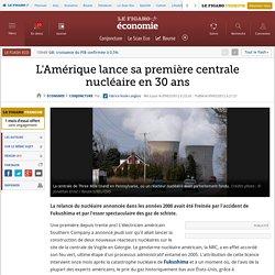 Conjoncture : USA: une première centrale nucléaire en trente ans