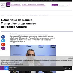 L'Amérique de Donald Trump : les programmes de France Culture