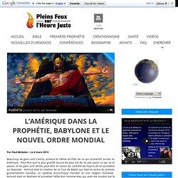 L'AMÉRIQUE DANS LA PROPHÉTIE, BABYLONE ET LE NOUVEL ORDRE MONDIAL