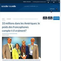 33 millions dans les Amériques: le poids des francophones compte-t-il vraiment?