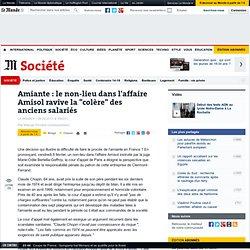 """Amiante : le non-lieu dans l'affaire Amisol ravive la """"colère"""" des anciens salariés"""