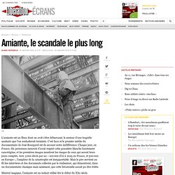 Amiante, le scandale le plus long