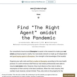 "Find ""The Right Agent"" amidst the Pandemic – manjindersingh"