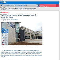 Amiens : un espace santé bienvenu pour le quartier Nord