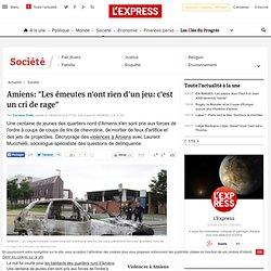 """Amiens: """"Les émeutes n'ont rien d'un jeu: c'est un cri de rage"""""""