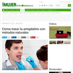 Cómo tratar la amigdalitis con métodos naturales
