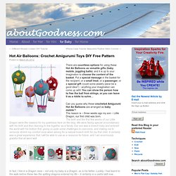 Hot Air Balloons: Crochet Amigurumi Toys DIY Free Pattern