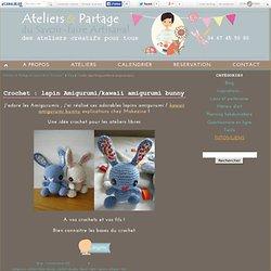 """Crochet : lapin Amigurumi/kawaii amigurumi bunny - """"Ateliers et Partage du Savoir-faire Artisanal """""""