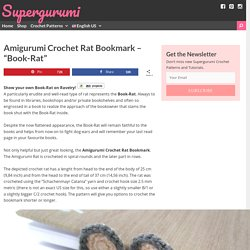 "Amigurumi Crochet Rat Bookmark - ""Book-Rat"" - Supergurumi"