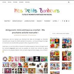 Amigurumi: minis animaux au crochet – Ma prochaine activité manuelle !