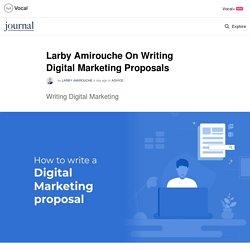 Larby Amirouche On Writing Digital Marketing Proposals