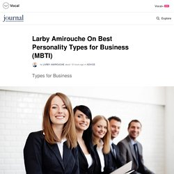 Larby Amirouche On Best Personality Types for Business (MBTI)