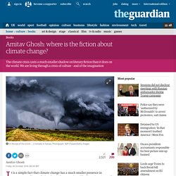 Amitav Ghosh: where is the fiction about climate change?