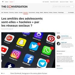 Les amitiés des adolescents sont-elles «hackées» par lesréseaux sociaux?