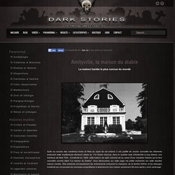 Amityville, la maison du diable. L'histoire de la maison hantée la plus connue du monde