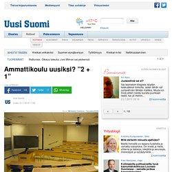 """21.7. Tammilehto kommentoi Ammattikoulu uusiksi? """"2 + 1"""""""