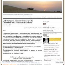 La Detenzione Amministrativa: Israele, Palestinesi e Convenzione di Ginevra