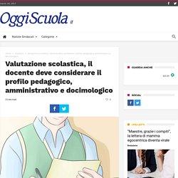 Valutazione scolastica, il docente deve considerare il profilo pedagogico, amministrativo e docimologico - Oggiscuola