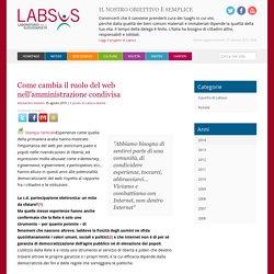 Come cambia il ruolo del web nell'amministrazione condivisa - Labsus