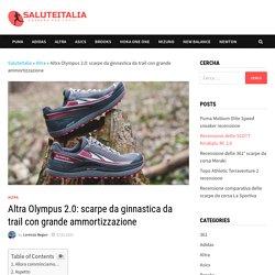 Altra Olympus 2.0: scarpe da ginnastica da trail con grande ammortizzazione - SaluteItalia